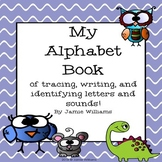 Alphabet Book of Tracing, Writing, and Identifying Letters
