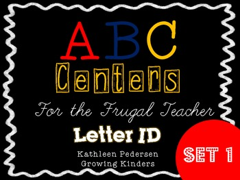 ABC Centers For The Frugal Teacher {Letter ID} - SET 1
