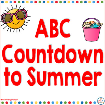 Countdown to summer: ABC Countdown activities for school.  Fun interactive daily events for the kindergarten classroom.