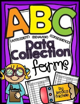 ABC Data Collection Forms {Antecedent, Behavior, Consequence}