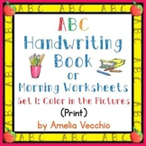 ABC Handwriting Book/Morning Worksheets Set 1 {Print}
