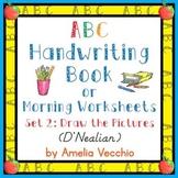 ABC Handwriting Book/Morning Worksheets Set 2 {D'Nealian}