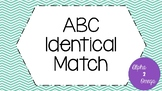 ABC Identical Match for Lifeskills or Autism Classroom