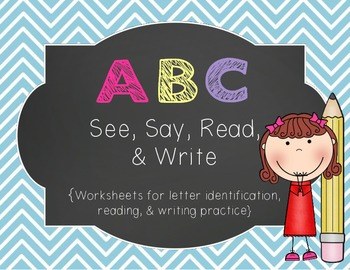 ABC ~ See, Say, Read, & Write {Letter Practice Sheets}