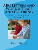 ABC Letters and Words: Trace and Coloring Book 2