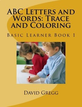 ABC Letters and Words: Trace and Coloring Book 1