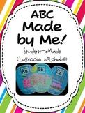 ABC Made By Me: Student-Made Classroom Alphabet