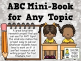 ABC Mini-Book for ANY Topic! A Pack for any Researching and Writing Project!