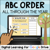 ABC Order All Year, Holidays & Seasons Digital for Google Classroom