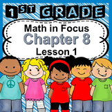 Animated Math in Focus Grade 1, Chapter 8 PowerPoint