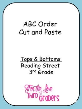 ABC Order Cut and Paste Unit 2 Tops and Bottoms Reading Street 3rd Grade