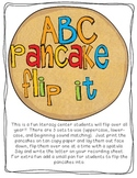 ABC Pancake Flip it! A fun literacy center