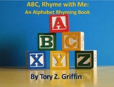 ABC, Rhyme with Me: An Alphabet Rhyming Book