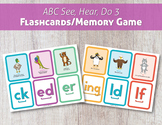 ABC See, Hear, Do 3 Flashcards/Memory Game