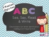 ABC ~ See, Say, Read, & Write {D'NEALIAN FONT Letter Pract