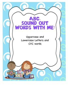 ABC Sound Out Words With Me!