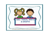 ABC Trace, Write, & Graph! (Printing Practice) PRE-K, KINDER, FIRST
