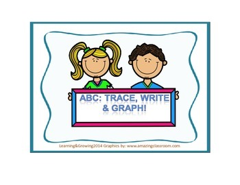 ABC Trace, Write, & Graph! (Printing Practice) PRE-K, KIND