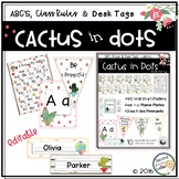 Classroom Decor Cactus in Dots-ABC Wall Charts, Desk Name Tags, Class Rules