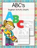 ABC's Beginner Activity Sheets