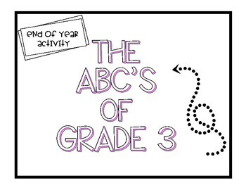 ABC's of Grade 3 - End of Year Activity