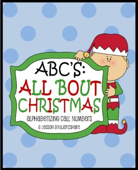 """""""ABCs: All 'Bout Christmas"""" - Alphabetizing Library Call Numbers"""