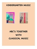 Kindergarten Music - ABC's Together with Classical Music!