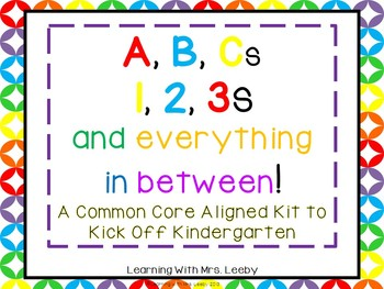 ABCs and 123s! A Common Core Aligned Kit to Kick Off Kindergarten!