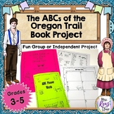 ABCs of the Oregon Trail ABC Book Project (Editable in MS Word)