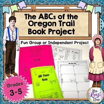 ABCs of the Oregon Trail - ABC Book Project for the Oregon Trail (Editable-Word)