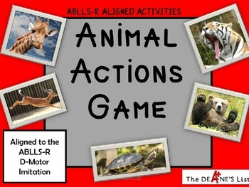 ABLLS-R ALIGNED ACTIVITIES Animal Actions Motor Imitation Game