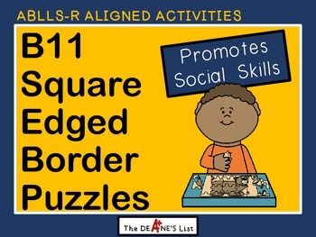 ABLLS-R  ALIGNED ACTIVITIES B11 Square edged border puzzles (social skills)
