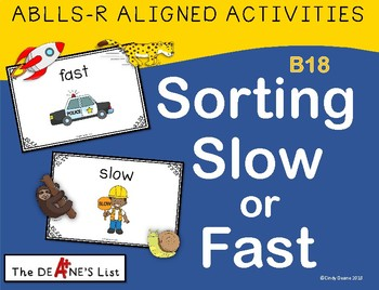ABLLS-R  ALIGNED ACTIVITIES B18 Sorting Fast and Slow