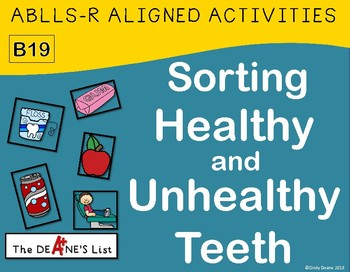 ABLLS-R ALIGNED ACTIVITIES B19 Sorting Healthy and Unhealthy Teeth