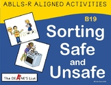 ABLLS-R ALIGNED ACTIVITIES B19 Sorting Safe and Unsafe