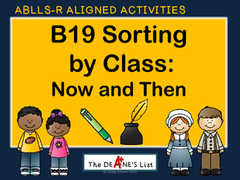 ABLLS-R ALIGNED ACTIVITIES B19 Sorting by class: Then and Now