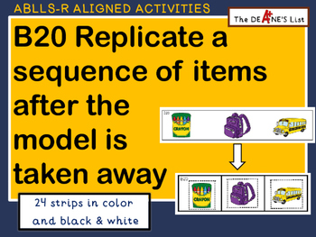 ABLLS-R ALIGNED ACTIVITIES B20 Replicate a sequence