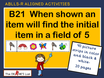 ABLLS-R ALIGNED ACTIVITIES B21	When shown an item will fin