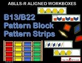 ABLLS-R ALIGNED WORKBOXES B13/B22 Pattern block pattern strips