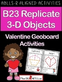 ABLLS-R ALIGNED ACTIVITIES B23 Replicate 3D Objects- Valentine Geoboards