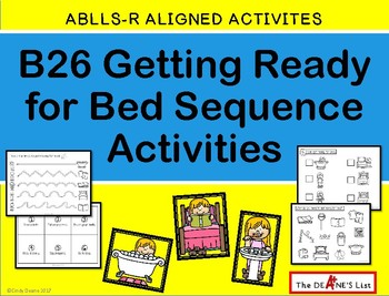 ABLLS-R  ALIGNED ACTIVITIES B26 Getting Ready for Bed Sequence Activities
