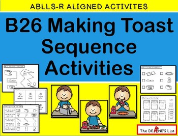 ABLLS-R  ALIGNED ACTIVITIES B26 Making Toast Sequence Activities