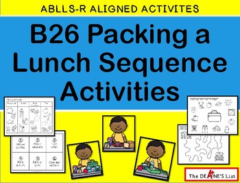 ABLLS-R  ALIGNED ACTIVITIES B26 Making a Lunch Sequence Activities