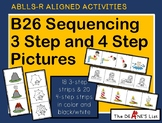ABLLS-R ALIGNED ACTIVITIES B26 Sequencing 3 Step and 4 Step Pictures