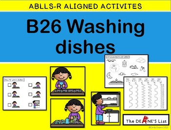 ABLLS-R  ALIGNED ACTIVITIES B26 Washing Dishes