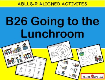 ABLLS-R  ALIGNED ACTIVITIES B26 Going to the Lunchroom