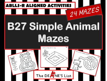 ABLLS-R ALIGNED ACTIVITIES B27 Simple Animal Mazes