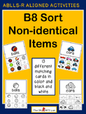 ABLLS-R  ALIGNED ACTIVITIES B8 Sort non-identical items
