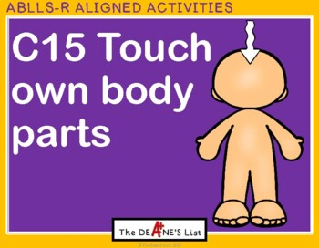 ABLLS-R ALIGNED ACTIVITIES C15 Touch own body parts