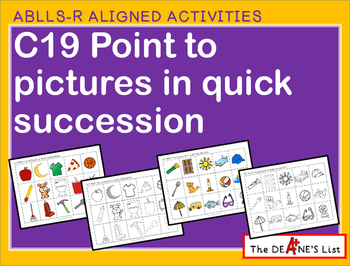 ABLLS-R ALIGNED ACTIVITIES C19 Point to pictures in quick succession